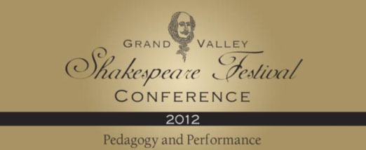 Grand Valley Shakespeare Conference 2012